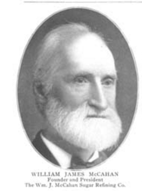 William J. McCahan, Founder and President of the Wes J. McCahan Sugar Refining Co.
