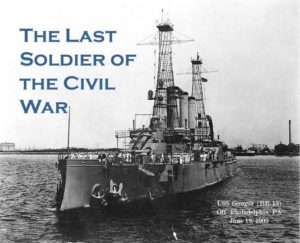 """Black and white photo of the USS Georgia with text that reads """"The Last Soldier of the Civil War"""""""
