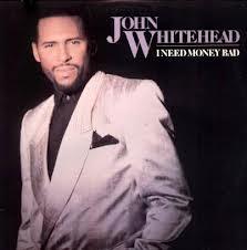 """John Whitehead's """"I Need Money Bad"""" album cover"""